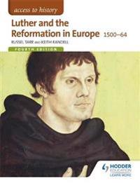 Access to History: Luther and the Reformation in Europe 1500-64