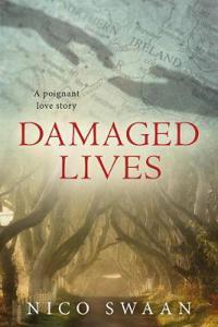 Damaged Lives - A Poignant Love Story