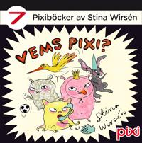 Vems Pixi? : 7 Pixiböcker av Stina Wirsén