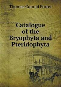 Catalogue of the Bryophyta and Pteridophyta