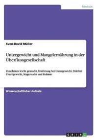 Untergewicht Und Mangelernahrung in Der UEberflussgesellschaft