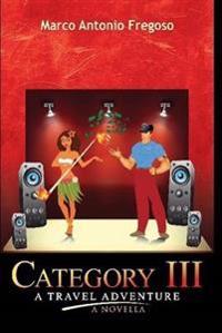 Category III A Travel Adventure A Novella