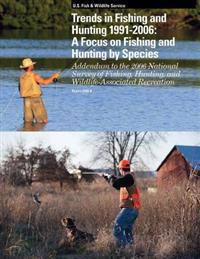 Trends in Fishing and Hunting 1991-2006: A Focus on Fishing and Hunting by Species