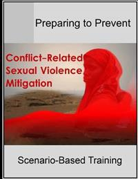 Preparing to Prevent: Conflict-Related Sexual Violence Mitigation Scenario-Based Training