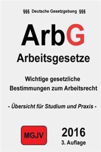 Arbg - Arbeitsgesetze: Arbeitsgesetze