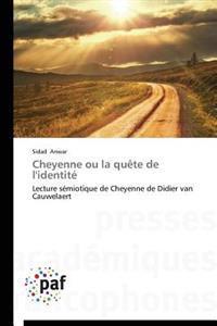 Cheyenne Ou La Quete de L'Identite