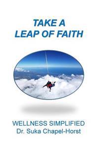 Take a Leap of Faith: Wellness Simplified with Dr. Suka