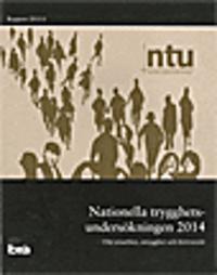 Nationella trygghetsundersökningen NTU 2014 :  om utsatthet, otrygghet och förtroende