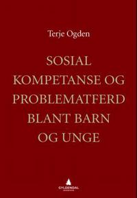 Sosial kompetanse og problematferd blant barn og unge - Terje Ogden pdf epub