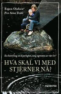 Hva skal vi med stjerner nå? - Espen Olafsen, Per Arne Dahl | Inprintwriters.org
