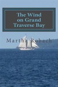 The Wind on Grand Traverse Bay