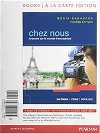 Chez Nous: Branche Sur Le Monde Francophone, Media-Enhanced Version, Books a la Carte Edition, Mylab French W Etext, Student Acti