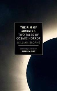 The Rim of Morning: Two Tales of Cosmic Horror