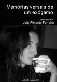 Memorias Versais De Um Exogamo -- Exogamous Man's Versal Memories
