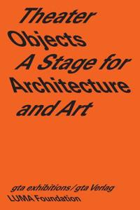 Theater Objects - A Stage for Architecture and Art