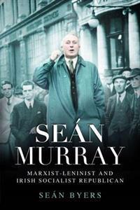 Sean murray - marxist-leninist & irish socialist republican
