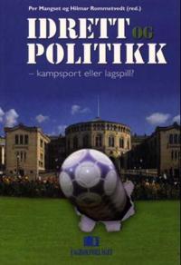 Idrett og politikk - kampsport eller lagspill?