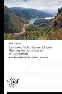 Les Eaux de la R�gion d'Alger- Risques de Pollution Et d'Inondation