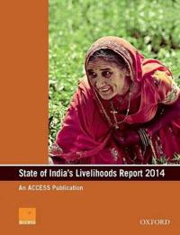 State of India's Livelihoods Report 2014