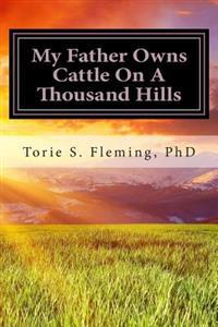 My Father Owns Cattle on a Thousand Hills: A Journal of Faith