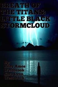 Breath of the Titans: Little Black Stormcloud: Book One