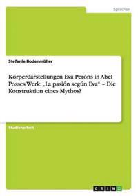 Korperdarstellungen Eva Perons in Abel Posses Werk