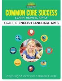 Barron's Common Core Success Grade 6 English Language Arts