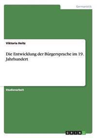 Die Entwicklung Der Burgersprache Im 19. Jahrhundert