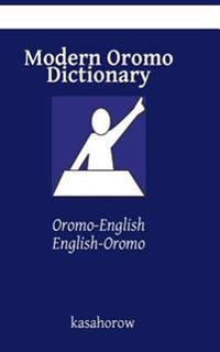 Modern Oromo Dictionary: Oromo-English, English-Oromo