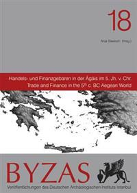 Handels- Und Finanzgebaren in Der Agais Im 5 Jh V. Chr.: Trade and Finance in the 5th C. BC Aegean World
