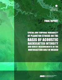 Spatial and Temporal Variability of Plankton Stocks on the Basis of Acoustic Backscatter Intensity and Direct Measurements in the Northeastern Gulf of