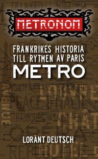 Metronom Frankrikes historia till rytmen av Paris metro