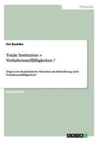 Totale Institution = Verhaltensauffalligkeiten ?