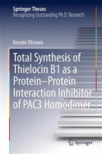 Total Synthesis of Thielocin B1 As a Protein-protein Interaction Inhibitor of Pac3 Homodimer