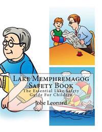 Lake Memphremagog Safety Book: The Essential Lake Safety Guide for Children