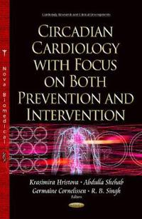 Circadian Cardiology With Focus on Both Prevention and Intervention