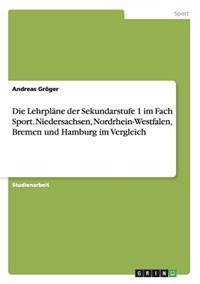 Die Lehrplane Der Sekundarstufe 1 Im Fach Sport. Niedersachsen, Nordrhein-Westfalen, Bremen Und Hamburg Im Vergleich