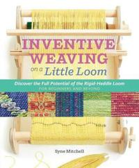 Inventive weaving on a little loom - discover the full potential of the rig