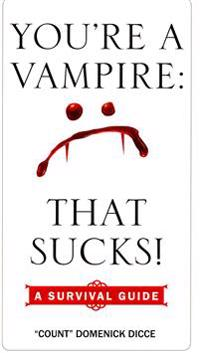 You'Re a Vampire: That Sucks!