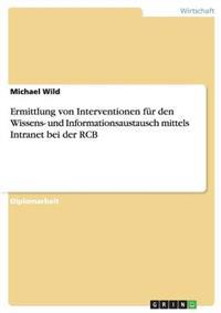 Ermittlung Von Interventionen Fur Den Wissens- Und Informationsaustausch Mittels Intranet Bei Der Rcb