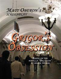 Grigor's Obsession Screenplay