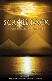Scroll Back: Travel in Time...to Seek Eternal Life