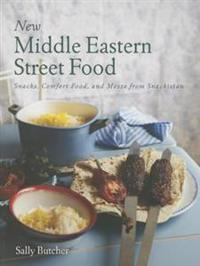 New Middle Eastern Street Food: Snacks, Comfort Food, and Mezze from Snackistan
