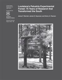 Louisiana's Palustris Experimental Forest: 75 Years of Research That Transformed the South