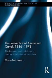 The International Aluminium Cartel 1886-1978