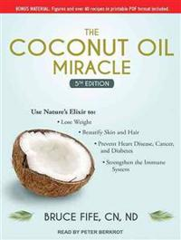 The Coconut Oil Miracle: 5th Edition