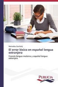 El Error Lexico En Espanol Lengua Extranjera
