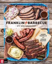 Franklin Barbecue : ett grillmanifest