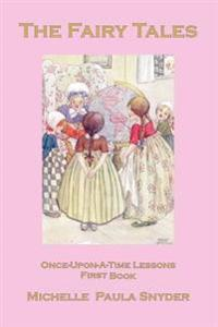 The Fairy Tales: Once-Upon-A-Time Lessons, First Book