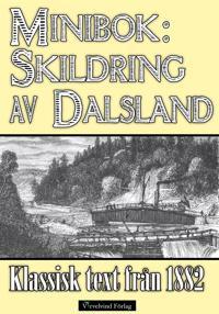 Minibok: Skildring av Dalsland 1882
